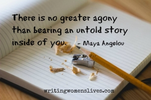 <h5>There is no greater agony than bearing an untold story inside you. —Maya Angelou</h5><p>WritingWomensLives.com #writingclass #womenswriting #womensmemoir																																																																																																																																																																																																																																																																																																																																																																																																																																																																																																																														</p>