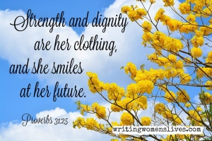 <h5>Strength and dignity are her clothing, and she smiles at her future. Proverbs 31:25</h5><p>WritingWomensLives.com #writingclass #womenswriting #womensmemoir																																																																																																																																																																																																																																																																																																																																																																																																																																																																																																																																																																																																																																																																						</p>