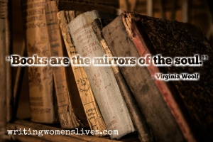 <h5>Books are the mirrors of the soul. —Virginia Woolf</h5><p>WritingWomensLives.com #writingclass #womenswriting #womensmemoir																																																																																																																																																																																																																																																																																																																																																																																																																																																																																																																																																																																																																																																																						</p>