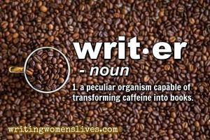 <h5>writ•er -noun 1. a peculiar organism capable of transforming caffeine into books.</h5><p>WritingWomensLives.com #writingclass #womenswriting #womensmemoir</p>