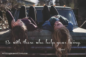 <h5>Be with those who help your being. —Rumi</h5><p>WritingWomensLives.com #writingclass #womenswriting #womensmemoir																																																																																																																																																																																																																																																																																																																																																																																																																																																																																																																																																																																																																																																																						</p>