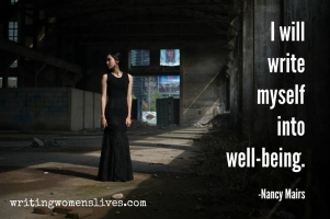 <h5>I will write myself into well-being. —Nancy Mairs</h5><p>WritingWomensLives.com #writingclass #womenswriting #womensmemoir																																																																																																																																																																																																																																																																																																																																																																																																																																																																																																																																																																																																																																																																						</p>