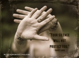 <h5>Your silence will not protect you. —Audre Lorde</h5><p>WritingWomensLives.com #writingclass #womenswriting #womensmemoir																																																																																																																																																																																																																																																																																																																																																																																																																																																																																																																																																																																																																																																																						</p>