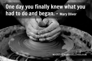 <h5>One day you finally knew what you had to do and began. —Mary Oliver</h5><p>WritingWomensLives.com #writingclass #womenswriting #womensmemoir																																																																																																																																																																																																																																																																																																																																																																																																																																																																																																																														</p>
