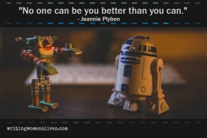 <h5>No one can be you better than you can. —Jeannie Plybon</h5><p>WritingWomensLives.com #writingclass #womenswriting #womensmemoir																																																																																																																																																																																																																																																																																																																																																																																																																																																																																																																														</p>
