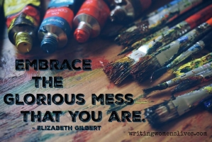 <h5>Embrace the glorious mess that you are. —Elizabeth Gilbert</h5><p>WritingWomensLives.com #writingclass #womenswriting #womensmemoir																																																																																																																																																																																																																																																																																																																																																																																																																																																																																																																																																																																																																																																																						</p>