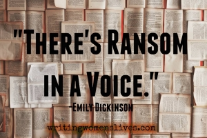 <h5>There's Ransom In A Voice. —Emily Dickinson</h5><p>WritingWomensLives.com #writingclass #womenswriting #womensmemoir																																																																																																																																																																																																																																																																																																																																																																																																																																																																																																																														</p>