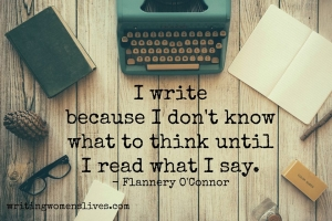 <h5>I write because I don't know what to think until I read what I say. —Flannery O'Connor</h5><p>WritingWomensLives.com #writingclass #womenswriting #womensmemoir																																																																																																																																																																																																																																																																																																																																																																																																																																																																																																																																																																																																																																																																						</p>