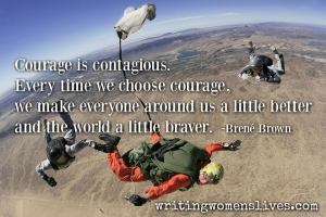 <h5>Courage is contagious. Every time we choose courage, we make everyone around us a little better and the world a little braver. —Brené Brown</h5><p>WritingWomensLives.com #writingclass #womenswriting #womensmemoir																																																																																																																																																																																																																																																																																																																																																																																																																																																																																																																														</p>