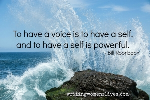 <h5>To have a voice is to have a self, and to have a self is powerful. —Bill Roorbach</h5><p>WritingWomensLives.com #writingclass #womenswriting #womensmemoir																																																																																																																																																																																																																																																																																																																																																																																																																																																																																																																																																																																																																																																																						</p>