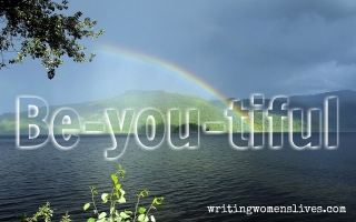 <h5>Be-you-tiful</h5><p>WritingWomensLives.com #writingclass #womenswriting #womensmemoir																																																																																																																																																																																																																																																																																																																																																																																																																																																																																																																																																																																																																																																																						</p>