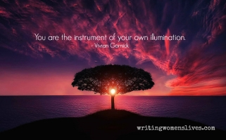 <h5>You are the instrument of your own illumination. —Vivian Gornick</h5><p>WritingWomensLives.com #writingclass #womenswriting #womensmemoir																																																																																																																																																																																																																																																																																																																																																																																																																																																																																																																														</p>