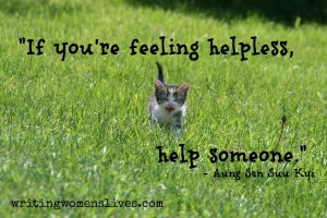 <h5>If you're feeling helpless, help someone. - Aung San Suu Kyi</h5><p>																																		WritingWomensLives.com #writingclass #womenswriting #womensmemoir																																																																																																																																																																																																																																																																																																																																																																																																																																																																																																																																																																																																																																																																						</p>